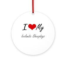I Love My Icelandic Sheepdogs Round Ornament