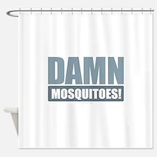 Damn Mosquitoes Shower Curtain