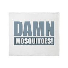 Damn Mosquitoes Throw Blanket