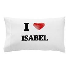 I Love Isabel Pillow Case