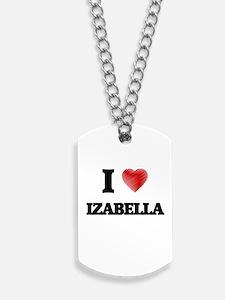 I Love Izabella Dog Tags