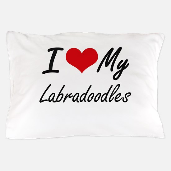 I Love My Labradoodles Pillow Case