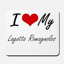 I Love My Lagotto Romagnolos Mousepad