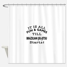 It is all fun and game till Brazili Shower Curtain