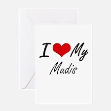I Love My Mudis Greeting Cards
