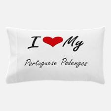 I Love My Portuguese Podengos Pillow Case