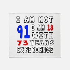 I am not 91 Birthday Designs Throw Blanket