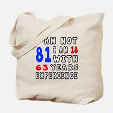 I am not 81 Birthday Designs Tote Bag