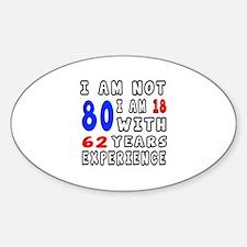 I am not 80 Birthday Designs Decal