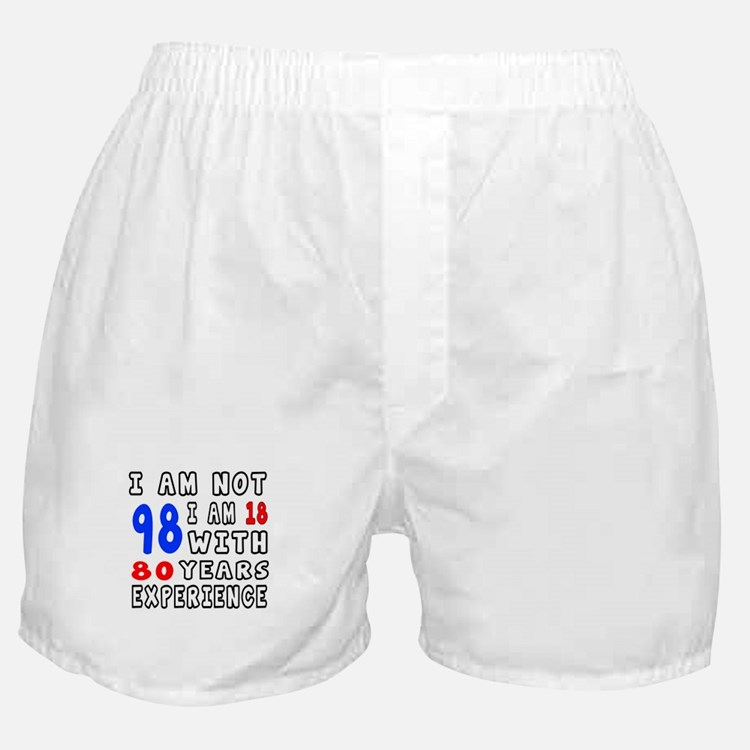 I am not 98 Birthday Designs Boxer Shorts