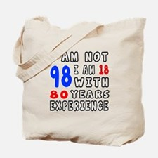 I am not 98 Birthday Designs Tote Bag