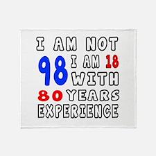 I am not 98 Birthday Designs Throw Blanket