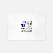 I am not 98 Birthday Designs 5'x7'Area Rug