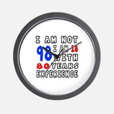 I am not 98 Birthday Designs Wall Clock