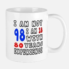 I am not 98 Birthday Designs Small Small Mug