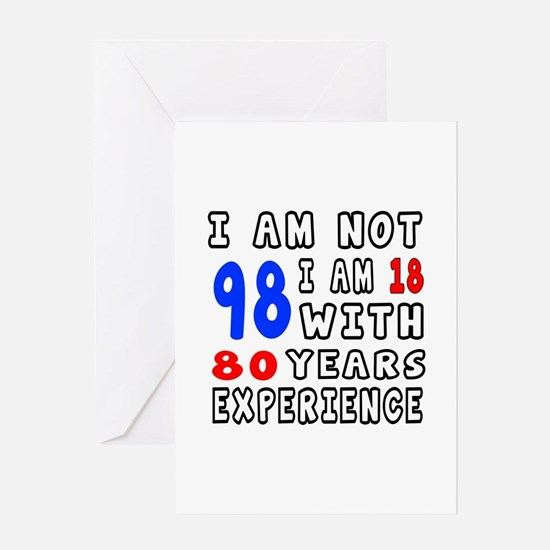 I am not 98 Birthday Designs Greeting Card