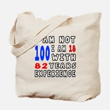 I am not 100 Birthday Designs Tote Bag