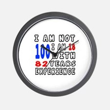 I am not 100 Birthday Designs Wall Clock