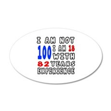 I am not 100 Birthday Design Wall Decal
