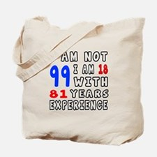I am not 99 Birthday Designs Tote Bag