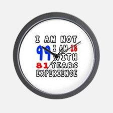 I am not 99 Birthday Designs Wall Clock
