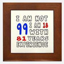 I am not 99 Birthday Designs Framed Tile