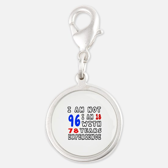 I am not 96 Birthday Designs Silver Round Charm