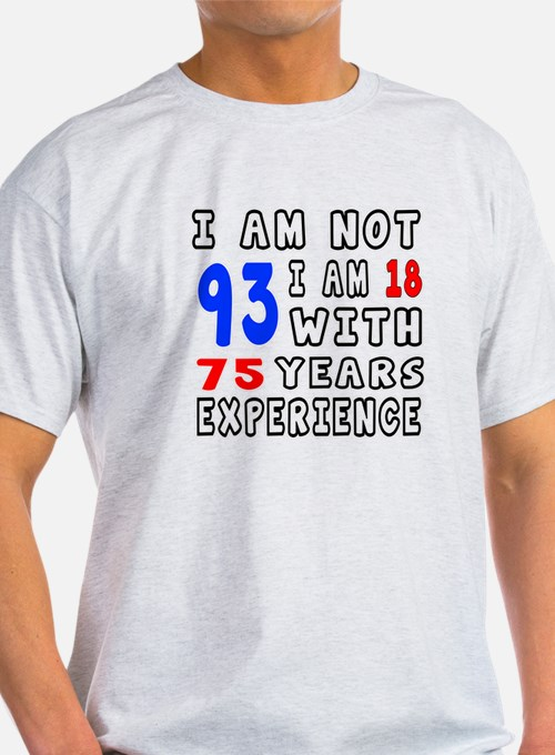 I am not 93 Birthday Designs T-Shirt