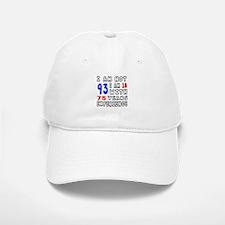 I am not 93 Birthday Designs Baseball Baseball Cap