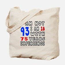 I am not 93 Birthday Designs Tote Bag