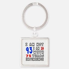 I am not 93 Birthday Designs Square Keychain