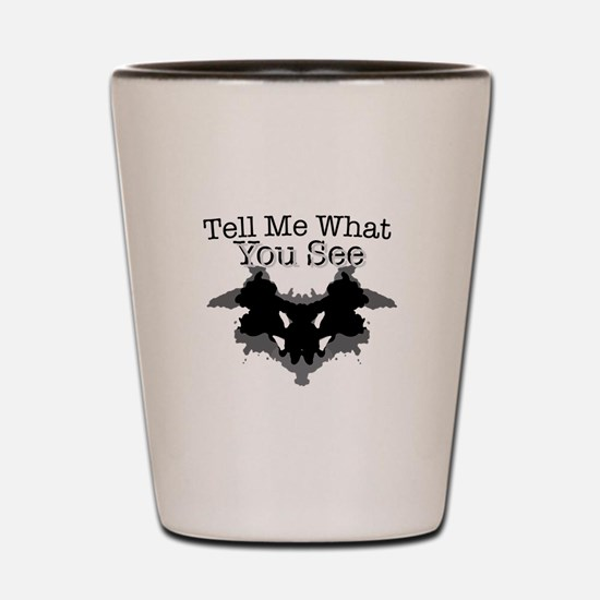 What You See Shot Glass
