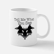 What You See Mugs