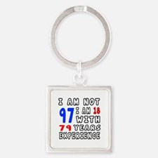 I am not 97 Birthday Designs Square Keychain