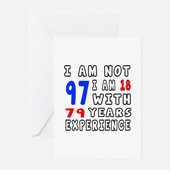 I am not 97 Birthday Designs Greeting Card