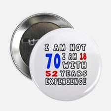 "I am not 70 Birthday Design 2.25"" Button (10 pack)"
