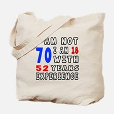 I am not 70 Birthday Designs Tote Bag