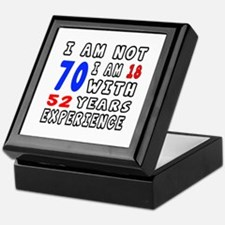 I am not 70 Birthday Designs Keepsake Box