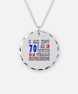 I am not 70 Birthday Designs Necklace Circle Charm