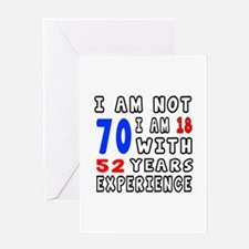 I am not 70 Birthday Designs Greeting Card