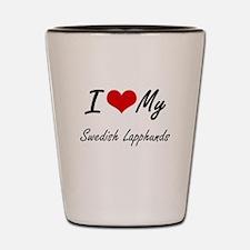 I Love My Swedish Lapphunds Shot Glass