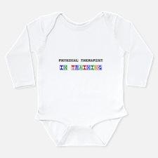 Unique Physical therapist assistant Long Sleeve Infant Bodysuit