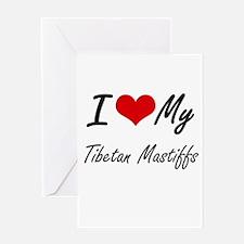 I Love My Tibetan Mastiffs Greeting Cards