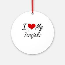 I Love My Tornjaks Round Ornament