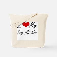 I Love My Toy Mi-Kis Tote Bag