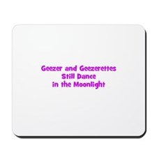 Geezer and Geezerettes Still  Mousepad