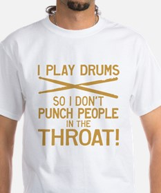 I Play Drums So I Don't Punch T-Shirt