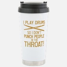 I Play Drums So I Don't Travel Mug
