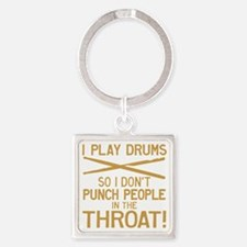 I Play Drums So I Don't Punch Keychains