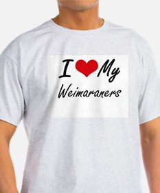I Love My Weimaraners T-Shirt